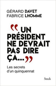 """Couverture du livre de Gérard Davet et Fabrice Lhomme """"Un président ne devrait pas dire ça ..."""""""